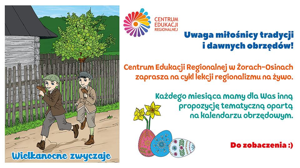 TRADYCJE I OBRZĘDY WIELKANOCNE. Zajęcia w Centrum Edukacji Regionalnej. Lekcje regionalizmu na żywo.