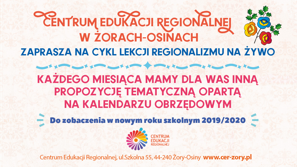LEKCJE REGIONALIZMU NA ŻYWO rok szkolny 2019/2020. Zapisy w Centrum Edukacji Regionalnej